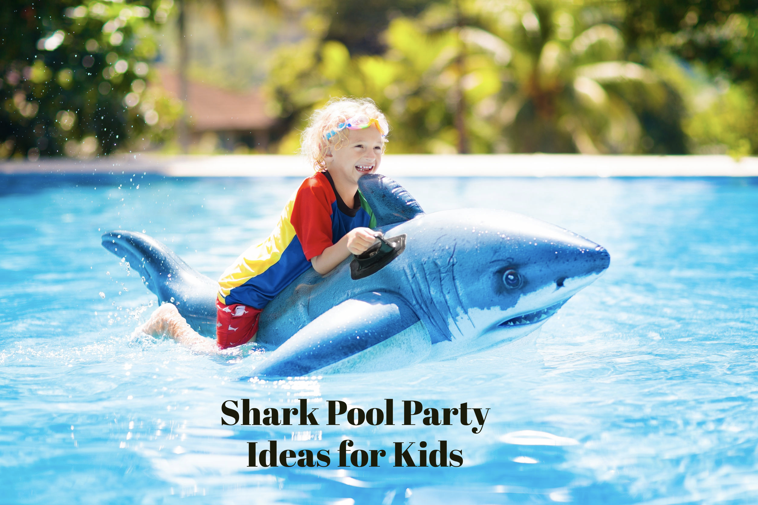 shark pool party ideas for kids